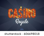 the word casino royale  on a... | Shutterstock .eps vector #606698018