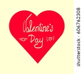 valentines day  hand lettering... | Shutterstock . vector #606762308