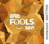 april fools day hand drawn...   Shutterstock .eps vector #606777032