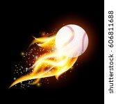 baseball ball with fire flames... | Shutterstock . vector #606811688