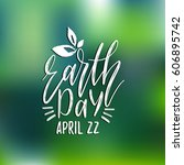 earth day hand lettering on... | Shutterstock .eps vector #606895742
