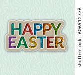 colorful happy easter greeting...   Shutterstock .eps vector #606912776
