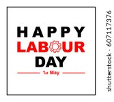 1 may labour day greeting card... | Shutterstock . vector #607117376