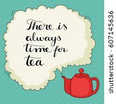 cute hand drawn tea quote with... | Shutterstock .eps vector #607145636