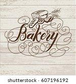 bakery. handwritten inscription....   Shutterstock .eps vector #607196192