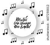music can change the world... | Shutterstock .eps vector #607250012