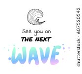 See You On The Next Wave  ...