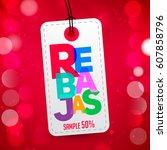 rebajas   discounts spanish...   Shutterstock .eps vector #607858796
