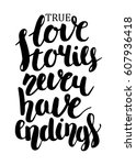 true love stories never have... | Shutterstock .eps vector #607936418