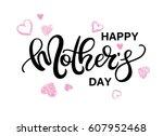 happy mother's day vector hand...   Shutterstock .eps vector #607952468