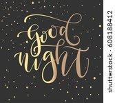 'good night'   modern lettering ... | Shutterstock .eps vector #608188412