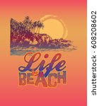 life is a beach. tropical coast ... | Shutterstock .eps vector #608208602