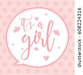 it's a girl | Shutterstock .eps vector #608224316