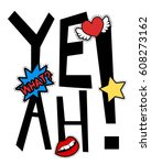 yeah patches slogan for print... | Shutterstock .eps vector #608273162