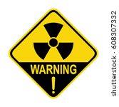 radiation warning sign  symbol  ... | Shutterstock .eps vector #608307332