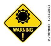 sun danger sign  symbol | Shutterstock .eps vector #608310836