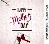 mother's day background with... | Shutterstock .eps vector #608364926