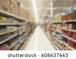 abstract blur supermarket with... | Shutterstock . vector #608637665