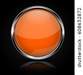 orange glass button with chrome ... | Shutterstock .eps vector #608652872