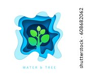 water and tree. nature concept. ... | Shutterstock .eps vector #608682062