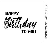 happy birthday to you.... | Shutterstock .eps vector #608711612