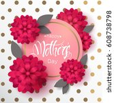 happy mother's day greeting... | Shutterstock .eps vector #608738798