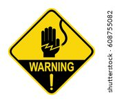 electrical hazard warning sign  ... | Shutterstock .eps vector #608755082