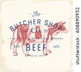butcher shop vintage emblem... | Shutterstock .eps vector #608890952