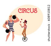 circus performers   strongman ... | Shutterstock .eps vector #608910812