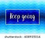 keep going white calligraphic... | Shutterstock .eps vector #608935016