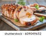 chicken meatloaf roll stuffed... | Shutterstock . vector #609049652