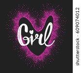 t shirt girlish design on black ... | Shutterstock .eps vector #609074012