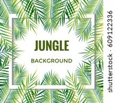 jungle background. tropical... | Shutterstock .eps vector #609122336