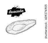 hand drawn engraved avocado... | Shutterstock . vector #609276905