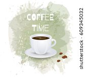 coffee cup and beans on tender... | Shutterstock .eps vector #609345032
