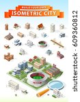 build your own isometric city . ... | Shutterstock .eps vector #609360812