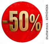 red 50 percent discount button... | Shutterstock . vector #609434066