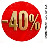 red 40 percent discount button... | Shutterstock . vector #609434165