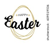 happy easter black typographic... | Shutterstock . vector #609519536