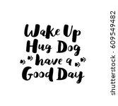 dog hand written lettering.... | Shutterstock .eps vector #609549482