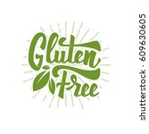 gluten free. hand drawn...   Shutterstock .eps vector #609630605