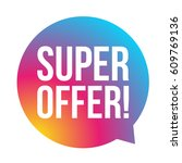 super offer sticker speech... | Shutterstock .eps vector #609769136
