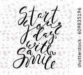 start your day with a smile... | Shutterstock .eps vector #609835196