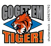go get' em tiger   Shutterstock .eps vector #609875792