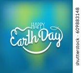 happy earth day concept. vector ... | Shutterstock .eps vector #609883148