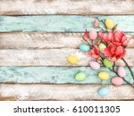 easter eggs flowers easter... | Shutterstock . vector #610011305