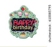 poster for the birthday... | Shutterstock . vector #610085795