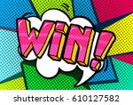 win message word bubble in... | Shutterstock .eps vector #610127582
