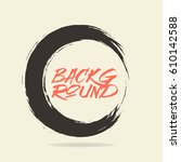 hand drawn circle frame. the... | Shutterstock .eps vector #610142588