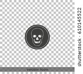 flat coin with a skull. symbol... | Shutterstock .eps vector #610145522
